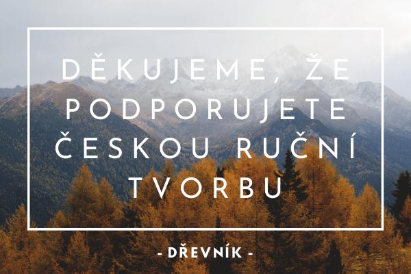 Děkujeme, že podporujete českou ruční tvorbu